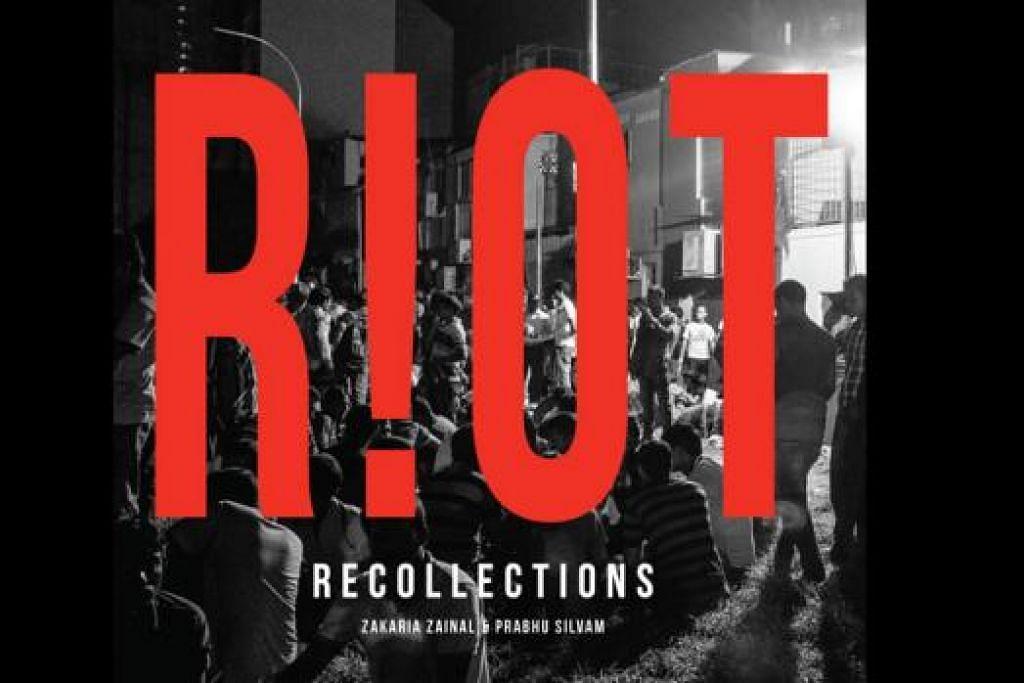DARI KACA MATA AWAM: Buku 'Riot Recollections' memuatkan 30 kisah individu yang menjadi saksi kepada rusuhan di Little India tahun lalu. - Foto ETHOS BOOKS