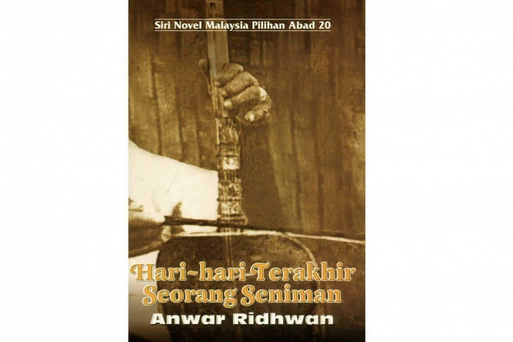 NOVEL TERKENAL: Novel Anwar Ridhwan, 'Hari-Hari Terakhir Seorang Seniman', yang telah diterjemahkan ke beberapa bahasa lain termasuk Inggeris. - Foto-foto fail