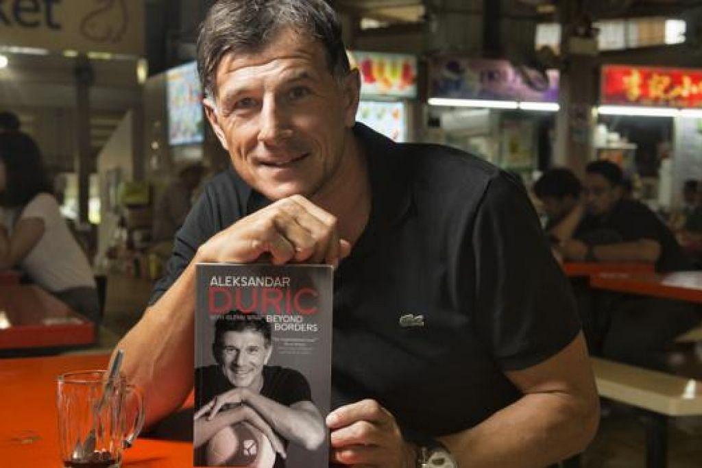 LUAHAN HATI: Aleksandar Duric menggesa pandangan yang dilahirkan dalam autobiografinya tidak disalah anggap. - Foto THE STRAITS TIMES