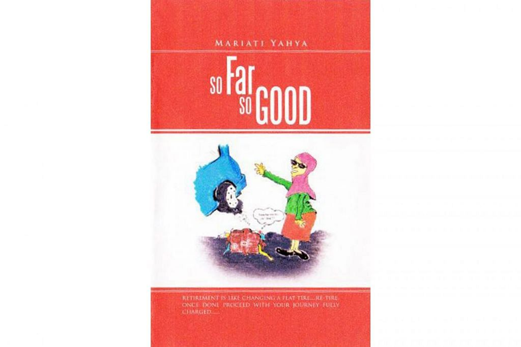 BUKU DALAM TALIAN: Buku 'So Far So Good' tulisan Cik Mariati yang diterbitkan pada 2012.  - Foto ihsan MARIATI YAHYA