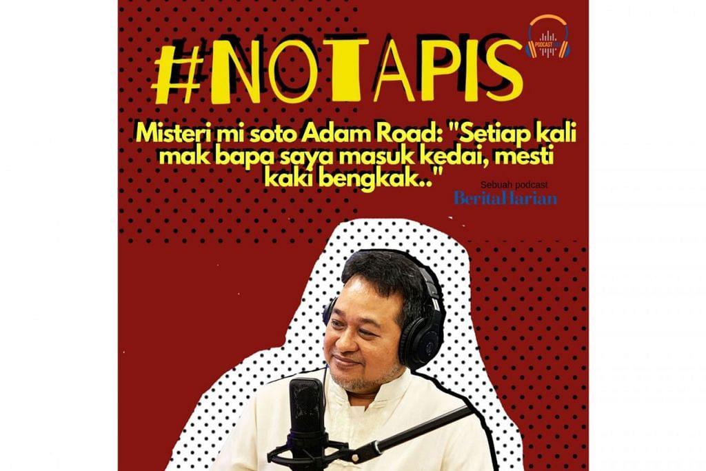 MELALUI PODCAST #NOTAPIS: 'Misteri mi soto Adam Road' bersama Encik Sumadi Sapari, pemilik gerai mi soto Adam Road (atas).